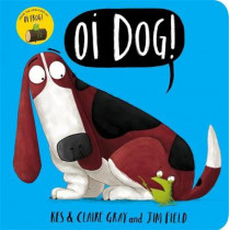 Oi Dog! Board Book by Jim Field, 9781444938395