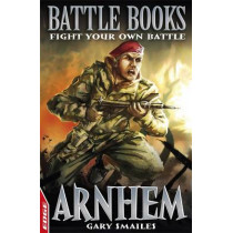 EDGE: Battle Books: Arnhem: Fight Your Own Battle by Gary Smailes, 9781445101132