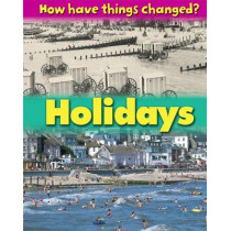 How Have Things Changed: Holidays by James Nixon, 9781445107929
