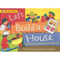 Wonderwise: Let's Build a House: a book about buildings and materials by Mick Manning, 9781445128993
