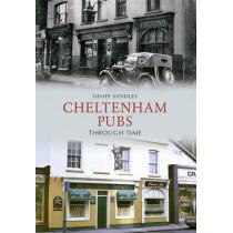 Cheltenham Pubs Through Time by Geoff Sandles, 9781445603995