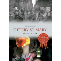 Ottery St Mary Through Time by Nigel Sadler, 9781445609751