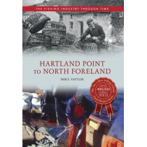 Hartland Point to North Foreland The Fishing Industry Through Time by Mike Smylie, 9781445614557