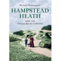 Hampstead Heath from the Thomas Barratt Collection by Michael Hammerson, 9781445632957