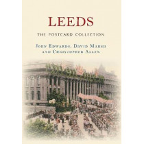 Leeds The Postcard Collection by John Edwards, 9781445638188
