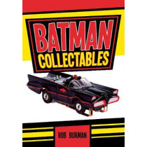 Batman Collectables by Rob Burman, 9781445645827