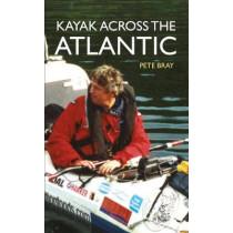 Kayak Across the Atlantic by Peter Bray, 9781445650593