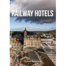 Railway Hotels by Michael Patterson, 9781445654348