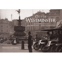 City of Westminster: Photographs and Postcards From The Archives of Judges of Hastings Ltd by Warren Grynberg, 9781445655086