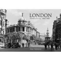 London Portrait of a City 1950-1962 by Allan Hailstone, 9781445655284