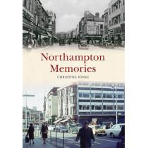 Northampton Memories by Christine Jones, 9781445657455