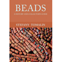 Beads: A History and Collector's Guide by Stefany Tomalin, 9781445658650