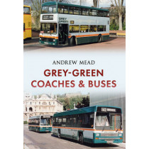 Grey-Green: Coaches & Buses by Andrew Mead, 9781445663760