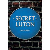Secret Luton by Paul Adams, 9781445666327