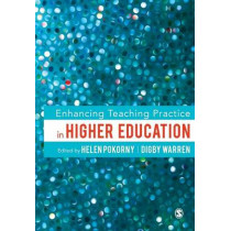 Enhancing Teaching Practice in Higher Education by Helen Pokorny, 9781446202852