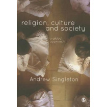Religion, Culture & Society: A Global Approach by Andrew Singleton, 9781446202906