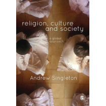 Religion, Culture & Society: A Global Approach by Andrew Singleton, 9781446202913