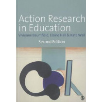 Action Research in Education: Learning Through Practitioner Enquiry by Vivienne Marie Baumfield, 9781446207208
