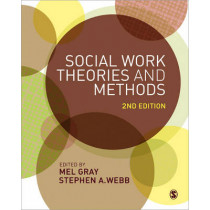 Social Work Theories and Methods by Professor Mel Gray, 9781446208601