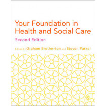 Your Foundation in Health & Social Care by Graham Brotherton, 9781446208854