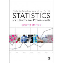 Statistics for Healthcare Professionals: An Introduction by Deborah Mazhindu, 9781446208922