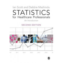 Statistics for Healthcare Professionals: An Introduction by Deborah Mazhindu, 9781446208939