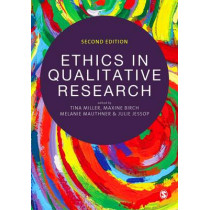 Ethics in Qualitative Research by Tina Miller, 9781446210895