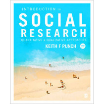 Introduction to Social Research: Quantitative and Qualitative Approaches by Keith F. Punch, 9781446240939