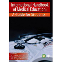 International Handbook of Medical Education: A Guide for Students by Ibrahim Al Alwan, 9781446247211