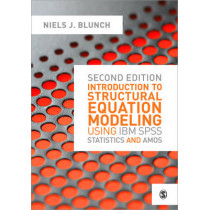 Introduction to Structural Equation Modeling Using IBM SPSS Statistics and Amos by Niels J. Blunch, 9781446249000