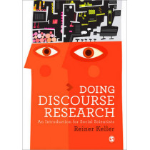 Doing Discourse Research: An Introduction for Social Scientists by Reiner Keller, 9781446249710