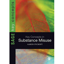 Key Concepts in Substance Misuse by Aaron Pycroft, 9781446252390