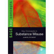 Key Concepts in Substance Misuse by Aaron Pycroft, 9781446252406