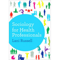 Sociology for Health Professionals by Lani Russell, 9781446253014