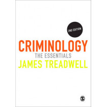 Criminology: The Essentials by James Treadwell, 9781446256091
