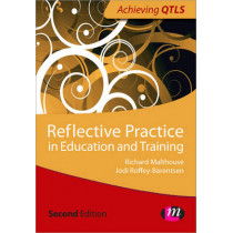 Reflective Practice in Education and Training by Richard Malthouse, 9781446256329