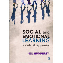 Social and Emotional Learning: A Critical Appraisal by Neil Humphrey, 9781446256961