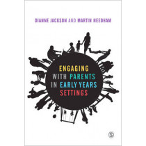 Engaging with Parents in Early Years Settings by Dianne Jackson, 9781446258941