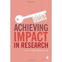 Achieving Impact in Research by Pam Denicolo, 9781446267042