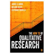 The How To of Qualitative Research by Janice Aurini, 9781446267097
