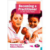 Becoming a Practitioner in the Early Years by Rose Envy, 9781446267943