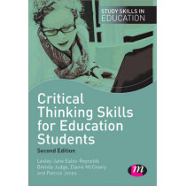 Critical Thinking Skills for Education Students by Lesley-Jane Eales-Reynolds, 9781446268414