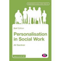 Personalisation in Social Work by Ali Gardner, 9781446268797