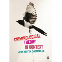 Criminological Theory in Context by John Martyn Chamberlain, 9781446269879