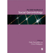 The SAGE Handbook of Social Gerontology by Dale Dannefer, 9781446270479