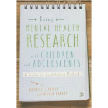 Doing Mental Health Research with Children and Adolescents: A Guide to Qualitative Methods by Michelle O'Reilly, 9781446270707