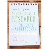 Doing Mental Health Research with Children and Adolescents: A Guide to Qualitative Methods by Michelle O'Reilly, 9781446270714