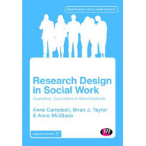 Research Design in Social Work: Qualitative and Quantitative Methods by Anne Campbell, 9781446271247