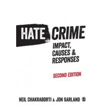 Hate Crime: Impact, Causes and Responses by Neil Chakraborti, 9781446272510