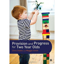 Provision and Progress for Two Year Olds by Chris Dukes, 9781446274262